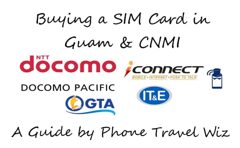 Buying a SIM Card in Guam & The Northern Mariana Islands (Logos of DoCoMo Pacific, iConnect Guam, GTA Teleguam & IT&E Wireless)