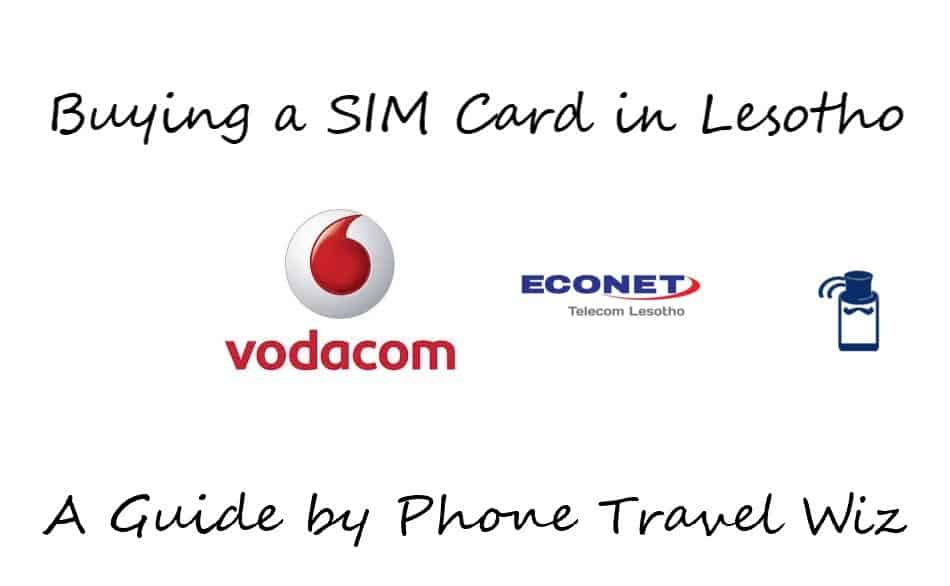 Buying a SIM Card in Lesotho Guide (Vodafom & Econet Telecom Lesotho)