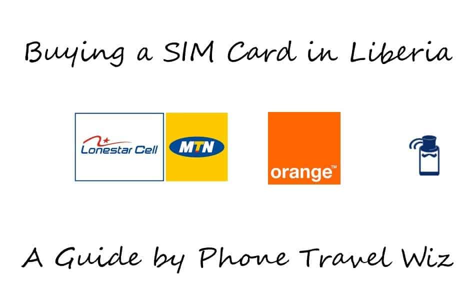 Buying a SIM Card in Liberia Guide (Lonestar Cell MTN & Orange)