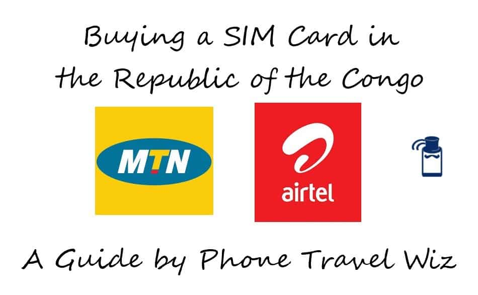 Buying a SIM Card in the Republic of the Congo Guide (MTN & Airtel)