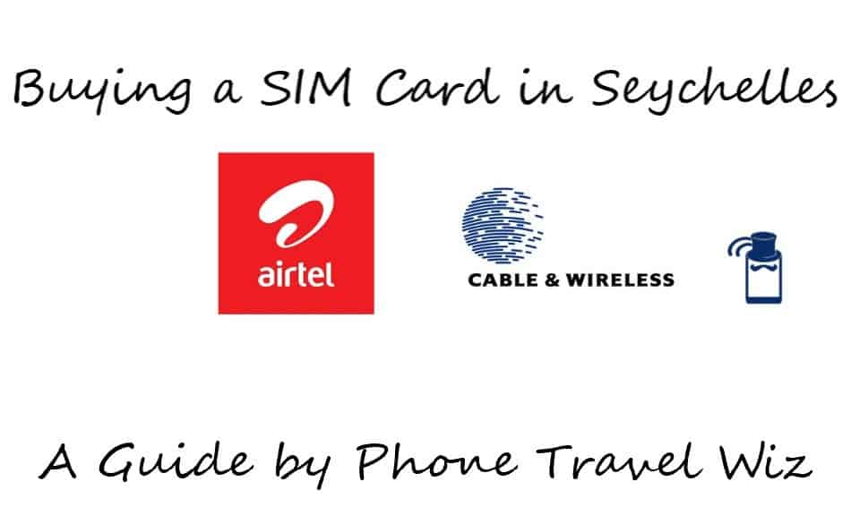 Buying a SIM Card in Seychelles Guide (Airtel and Cable & Wireless)