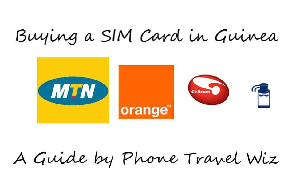 Buying a SIM Card in Guinea Guide (MTN, Orange & Cellcom)