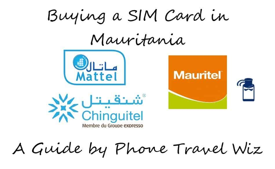 Buying a SIM Card in Mauritania Guide (Mauritel, Mattel & Chinguitel)